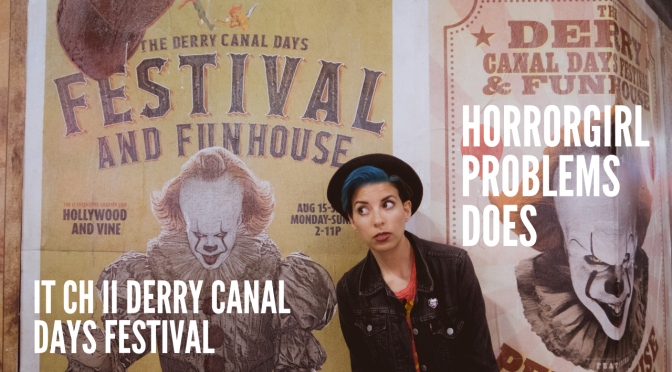 HorrorGirl Problems Does Derry Canal Days Festival – IT Ch II