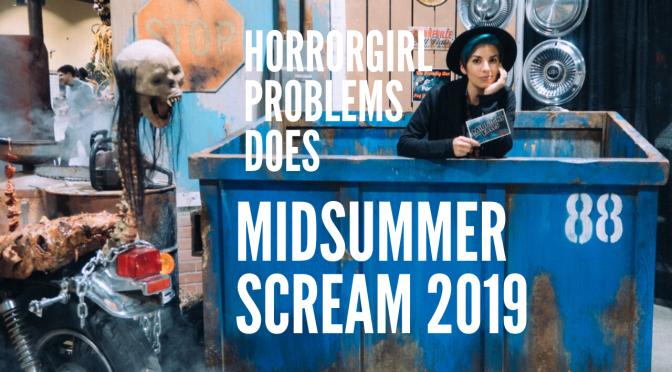 Midsummer 2019 HorrorGirlProblems Video Recap
