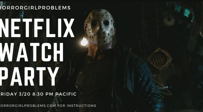 Netflix Watch Party! Friday 3/20 8:30PM Pacific Time