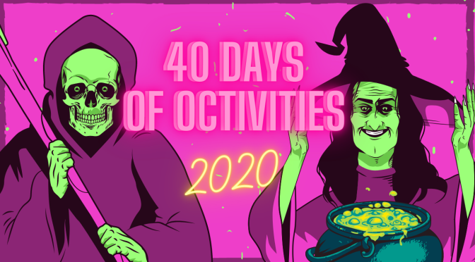40 Days of Octivities