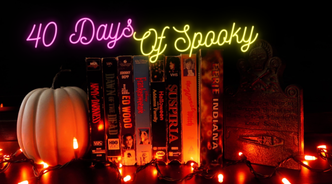 40 Days of spooky movies and shows