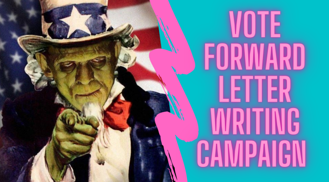 Creepy for a cause: Vote forward letter writing campaign