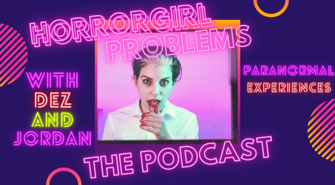 horrorgirlproblems podcast episode twelve: real life paranormal activity