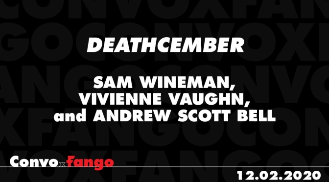 Convo x Fango Deathcember – Wednesday December 2nd 4pm PST