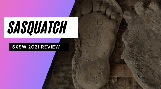 SXSW: Sasquatch- Weed, Greed, Murder + Cryptids In This New Hulu Documentary