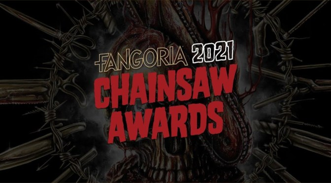 Watch 2021 Fangoria Chainsaw Awards Pre-Show + Full Awards Ceremony